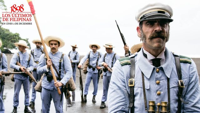 """1898, THE LAST OF THE PHILIPPINES"" HAS ALREADY HIT THE BIG SCREEN"